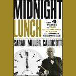 Midnight Lunch The 4 Phases of Team Collaboration Success from Thomas Edison's Lab, Sarah Miller Caldicott