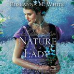 The Nature of a Lady, Roseanna White