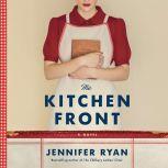 The Kitchen Front A Novel, Jennifer Ryan