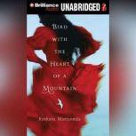 Bird With the Heart of a Mountain, Barbara Mariconda