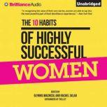 The 10 Habits of Highly Successful Women, Glynnis MacNicol