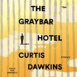 The Graybar Hotel Stories, Curtis Dawkins