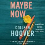Maybe Now A Novel, Colleen Hoover