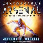 Unstoppable Arsenal, Jeffery H. Haskell