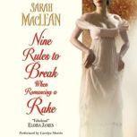 Nine Rules to Break When Romancing a Rake, Sarah MacLean