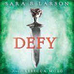 Defy, Sara B. Larson