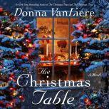 The Christmas Table A Novel, Donna VanLiere