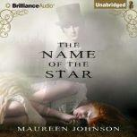 The Name of the Star, Maureen Johnson
