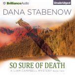 So Sure of Death, Dana Stabenow