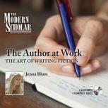 The Author at Work The Art of Writing Fiction, Jenna Blum