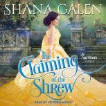The Claiming of the Shrew, Shana Galen