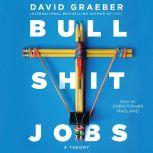 Bullshit Jobs A Theory, David Graeber