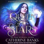 Queen of the Stars, Catherine Banks