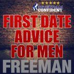 First Date Tips For Men: Seduction University First Date Advice, PUA Freeman