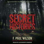 Jack Secret Histories, F. Paul Wilson