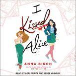 I Kissed Alice, Anna Birch