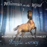 Winter of the Crystal Dances A Wilderness Horse Adventure, Angela Dorsey