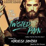 This is the Route of Twisted Pain Neither This Nor That Book One, MariaLisa deMora