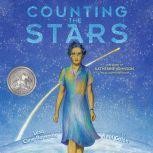 Counting the Stars The Story of Katherine Johnson, NASA Mathematician, Lesa Cline-Ransome