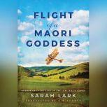 Flight of a Maori Goddess, Sarah Lark