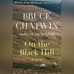 On the Black Hill A Novel, Bruce Chatwin