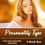 Personality Type Explore Your Maturity and Personality to Get to Know Yourself Better, Tyler Bordan