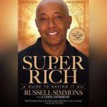 Super Rich A Guide to Having It All, Russell Simmons