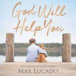 God Will Help You, Max Lucado
