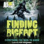 Finding Bigfoot Everything You Need to Know, ANIMAL PLANET
