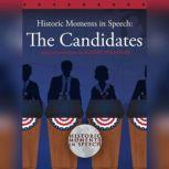Historic Moments in Speech: The Candidates, Unknown