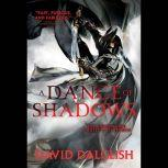A Dance of Shadows, David Dalglish