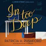In Too Deep, Patricia H. Rushford