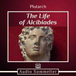 The Life of Alcibiades, Plutarch