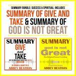 Summary Bundle: Success & Spiritual: Includes Summary of Give and Take & Summary of God is Not Great, Abbey Beathan