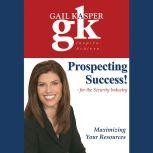 Prospecting Success! For the Security Industry, Gail Kasper