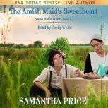 The Amish Maid's Sweetheart Amish Romance, Samantha Price