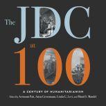 The JDC at 100 A Century of Humanitarianism, Avinoam Patt