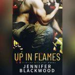 Up In Flames, Jennifer Blackwood