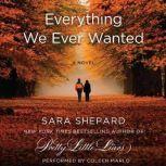 Everything We Ever Wanted, Sara Shepard