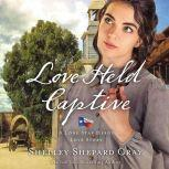 Love Held Captive, Shelley Shepard Gray