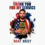Thank You for My Service, Mat Best