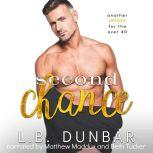 Second Chance another romance for the over 40, L.B. Dunbar