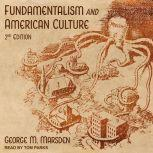 Fundamentalism and American Culture 2nd Edition, George M. Marsden