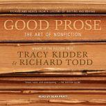 Good Prose The Art of Nonfiction, Tracy Kidder