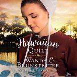 The Hawaiian Quilt, Wanda E Brunstetter