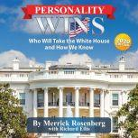 Personality Wins Who Will Take the White House and How We Know, Merrick Rosenberg