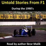 Untold Stories From F1 During the 1990's