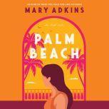 Palm Beach A Novel, Mary Adkins
