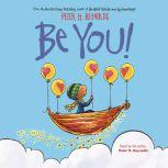 Be You!, Peter H. Reynolds