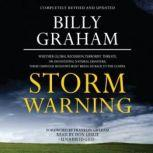 Storm Warning Whether Global Recession, Terrorist Threats, or Devastating Natural Disasters, These Ominous Shadows Must Bring Us Back to the Gospel, Billy Graham